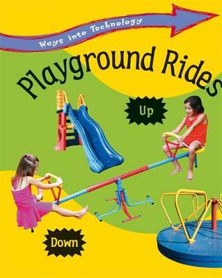 Playground Rides - Ways into Technology (Paperback)