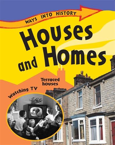 Ways Into History: Houses and Homes - Ways into History (Paperback)