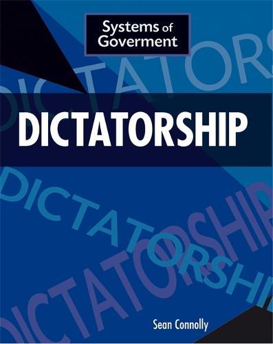 Dictatorship - Systems of Government (Hardback)