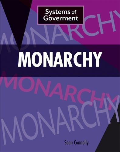 Monarchy - Systems of Government (Hardback)