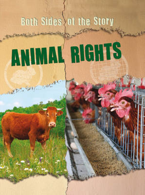 Animal Rights - Both Sides of the Story (Hardback)