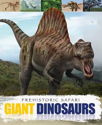 Giant Dinosaurs - Prehistoric Safari (Hardback)