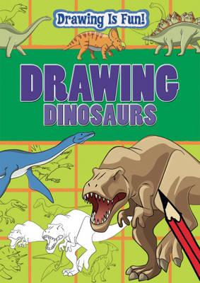 Drawing Dinosaurs - Drawing is Fun 1 (Paperback)