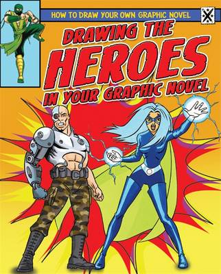 Drawing the Heroes in Your Graphic Novel (Paperback)