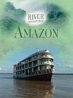 The Amazon - River Adventures (Hardback)