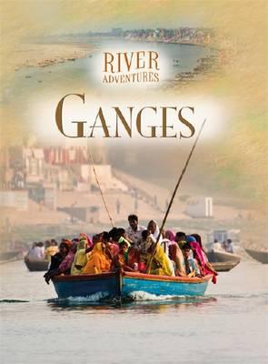 The Ganges - River Adventures (Hardback)