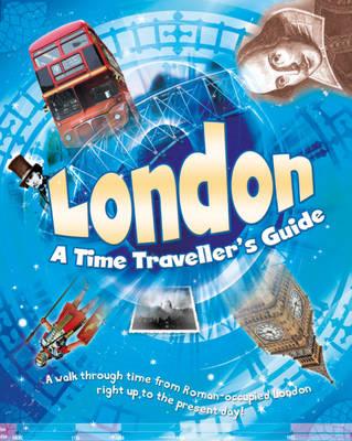 London: A Time Traveller's Guide (Hardback)