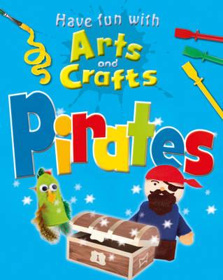 Pirates - Have Fun with Arts & Crafts (Hardback)