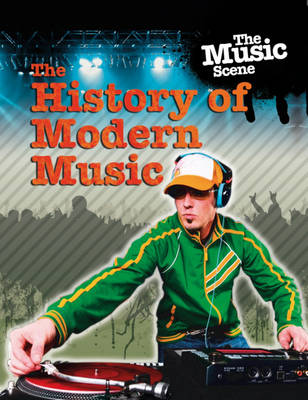 The History of Modern Music - The Music Scene 2 (Hardback)