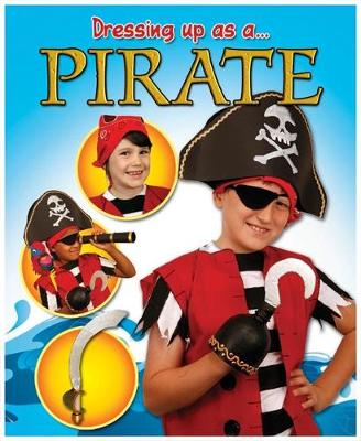Pirate - Dressing Up As a... 5 (Paperback)