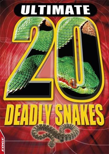 Deadly Snakes - Edge: Ultimate 20 (Hardback)