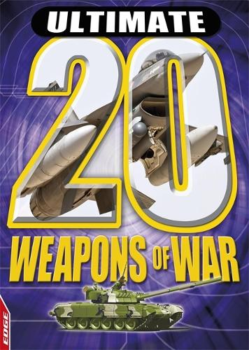 EDGE: Ultimate 20: Weapons of War - Edge: Ultimate 20 (Paperback)