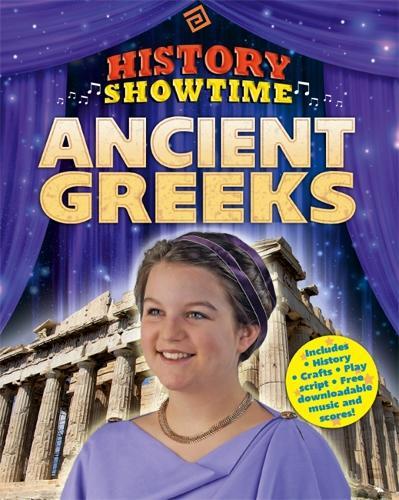 History Showtime: Ancient Greeks - History Showtime (Hardback)