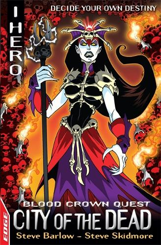 EDGE: I HERO: Quests: City of the Dead: Blood Crown Quest 4 - EDGE: I HERO: Quests (Paperback)