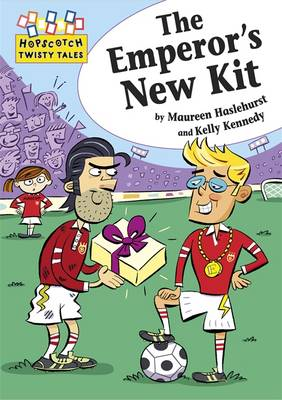 The Emperor's New Kit - Hopscotch Twisty Tales 42 (Hardback)