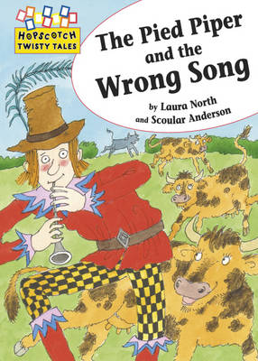 The Pied Piper and the Wrong Song - Hopscotch Twisty Tales 51 (Hardback)