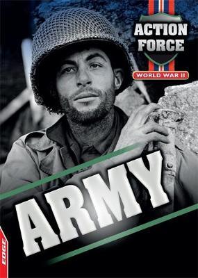 World War II: Army - EDGE: Action Force 5 (Hardback)