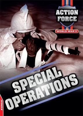 World War II: Special Operations - EDGE: Action Force 6 (Hardback)