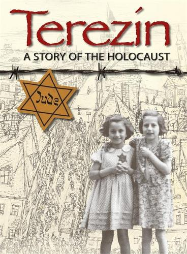 Terezin - A Story of The Holocaust (Paperback)