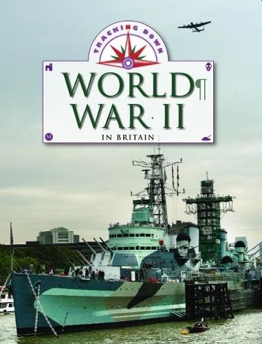 Tracking Down: World War II in Britain - Tracking Down (Paperback)