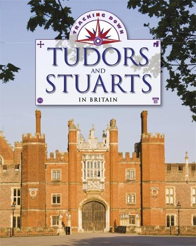 Tracking Down: The Tudors and Stuarts in Britain - Tracking Down (Paperback)