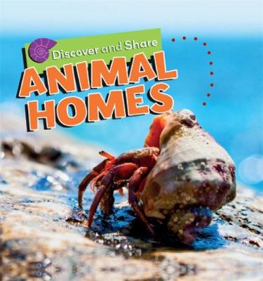 Discover and Share: Animal Homes - Discover and Share (Hardback)