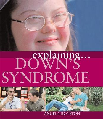 Explaining... Down's Syndrome - Explaining (Paperback)
