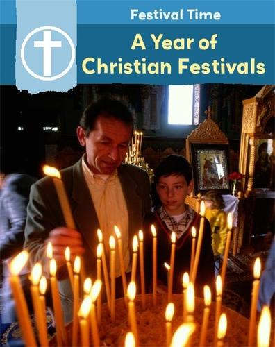 Festival Time: A Year of Christian Festivals - Festival Time! (Paperback)