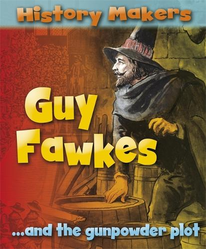 History Makers: Guy Fawkes - History Makers (Paperback)