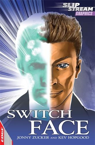 EDGE: Slipstream Graphic Fiction Level 1: Switch Face - Edge: Slipstream Graphic Fiction Level 1 (Paperback)