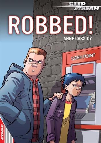 EDGE: Slipstream Short Fiction Level 1: Robbed! - EDGE: Slipstream Short Fiction Level 1 (Paperback)