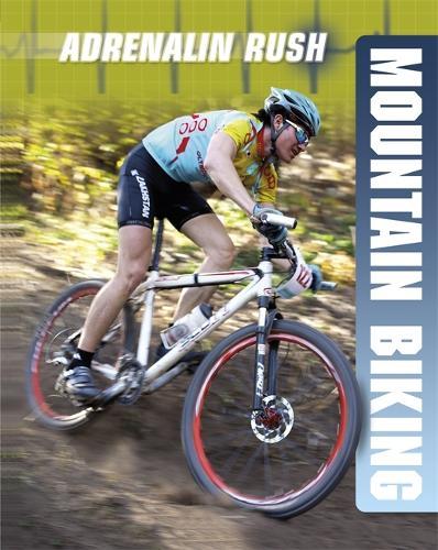 Adrenalin Rush: Mountain Biking - Adrenalin Rush (Paperback)