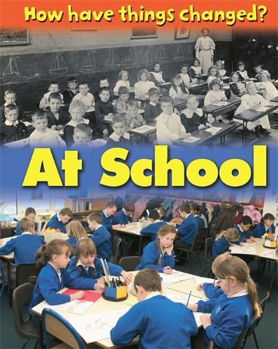 How Have Things Changed: At School - How Have Things Changed? (Paperback)