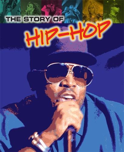 The Story of Hip-Hop - Pop Histories (Hardback)