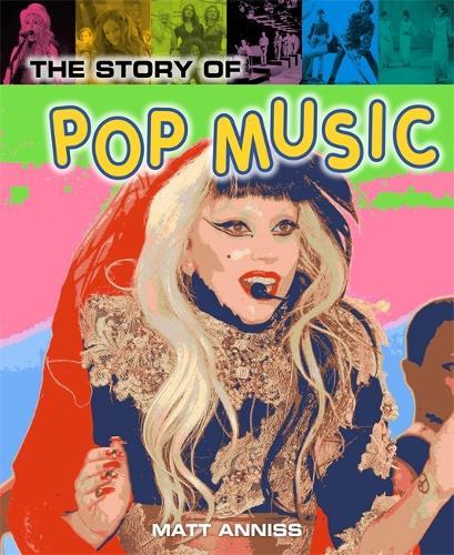 The Story of Pop Music - Pop Histories (Hardback)