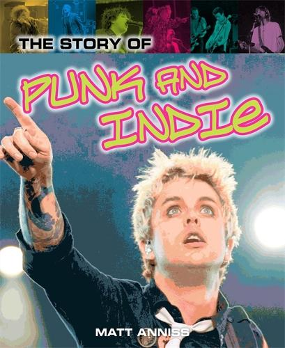 The Story of Punk and Indie - Pop Histories (Hardback)
