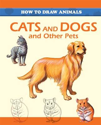 Cats and Dogs and Other Pets (Paperback)
