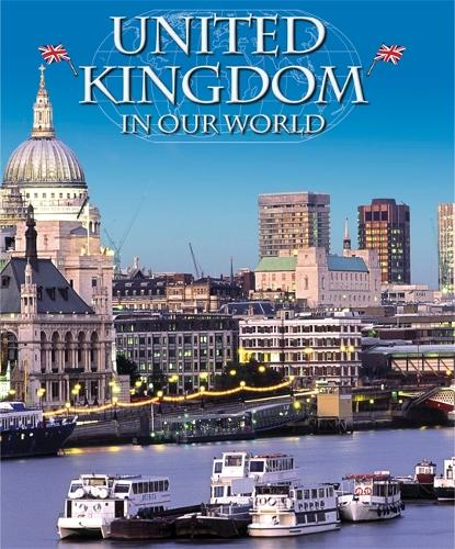 Countries in Our World: United Kingdom - Countries in Our World (Paperback)