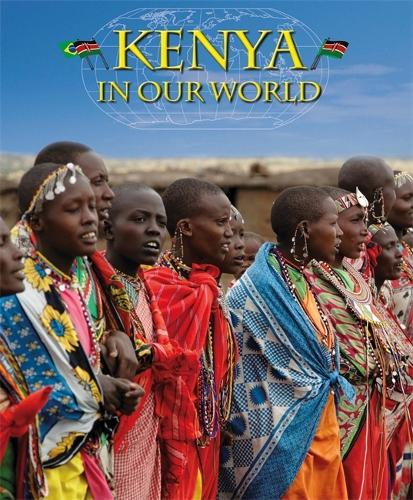 Countries in Our World: Kenya - Countries in Our World (Paperback)