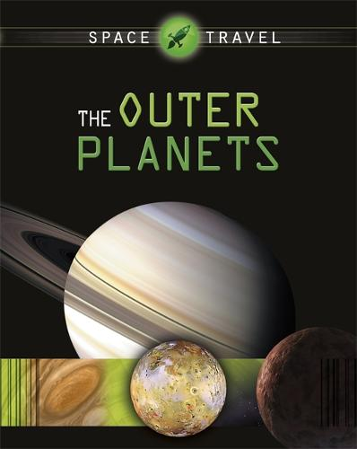 Space Travel Guides: The Outer Planets - Space Travel Guides (Paperback)