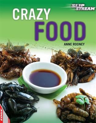 EDGE: Slipstream Non-Fiction Level 2: Crazy Food - EDGE: Slipstream Non-Fiction Level 2 (Hardback)