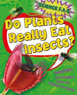 Do Plants Really Eat Insects? Questions and Answers About the Science of Plants - Science FAQs No. 5 (Hardback)