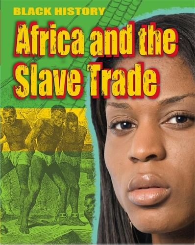 Black History: Africa and the Slave Trade - Black History (Paperback)