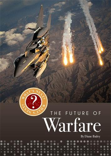 What's Next? The Future Of...: Warfare - What's Next? The Future Of... (Hardback)