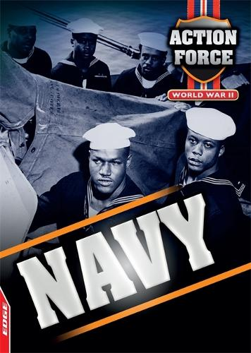 EDGE: Action Force: World War II: Navy - EDGE: Action Force (Paperback)