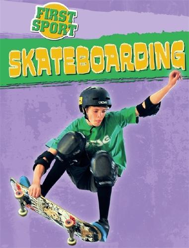 First Sport: Skateboarding - First Sport (Hardback)