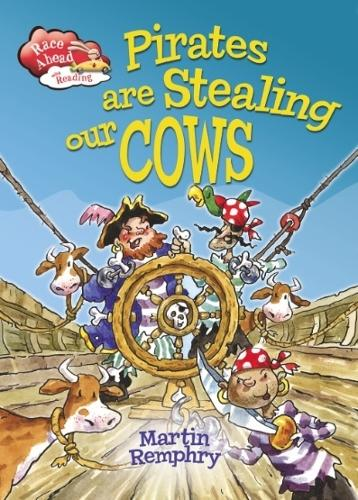 Race Ahead With Reading: Pirates Are Stealing Our Cows - Race Ahead with Reading (Paperback)