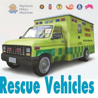 Mechanic Mike's Machines: Rescue Vehicles - Mechanic Mike's Machines (Hardback)