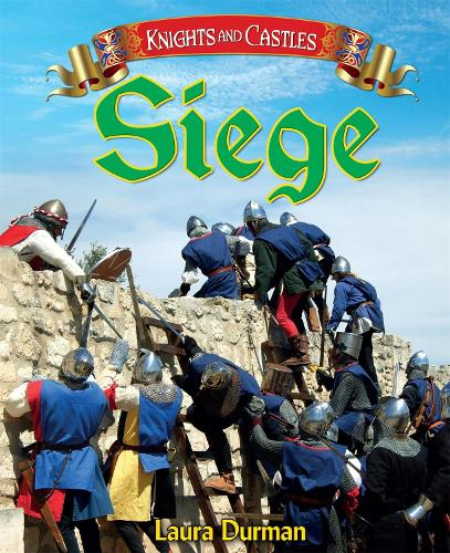 Knights and Castles: Siege - Knights and Castles (Paperback)