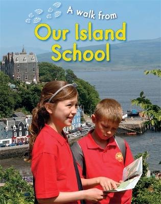 A Walk From Our Island School - A Walk From (Hardback)